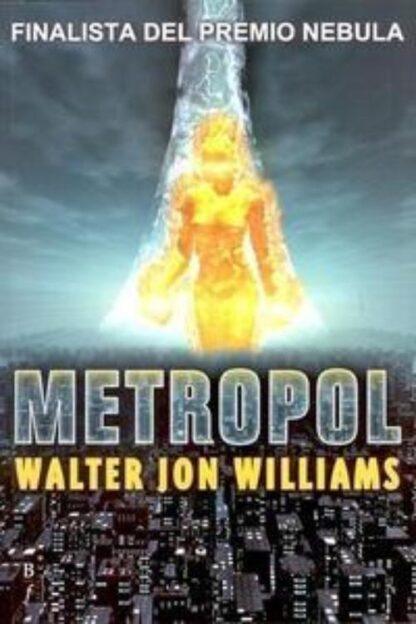 Portada METROPOL - WALTER JON WILLIAMS - BIBLIOPOLIS