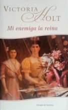 Portada MI ENEMIGA LA REINA - VICTORIA HOLT - CIRCULO DE LECTORES