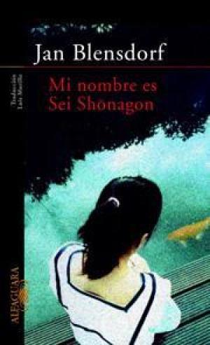 Portada MI NOMBRE ES SEI SHONAGON - JAN BLENSDORF - ALFAGUARA