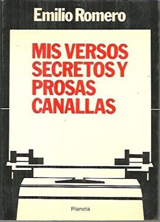 Portada MIS VERSOS SECRETOS Y PROSAS CANALLAS - EMILIO ROMERO - PLANETA