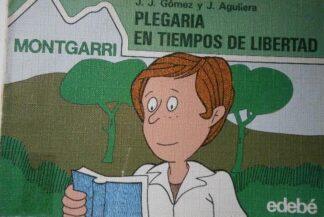 Portada MONTGARRI PLEGARIA EN TIEMPOS DE LIBERTAD - JOSE GOMEZ JOSE AGUILERA - EDEBE