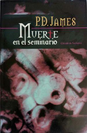 Portada MUERTE EN EL SEMINARIO - P.D. JAMES - CIRCULO DE LECTORES