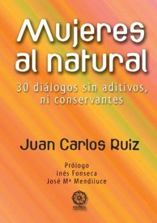 Portada MUJERES AL NATURAL - RUIZ ROBLEDO, JUAN CARLOS - MANDALA