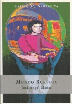 Portada MUNDO BURBUJA - JOSE ANGEL MAÑAS - ESPASA