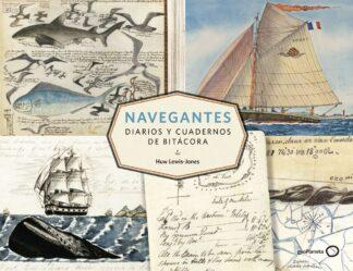 Portada NAVEGANTES. DIARIOS Y CUADERNOS DE BITÁCORA - HUW LEWIS-JONES - GEOPLANETA