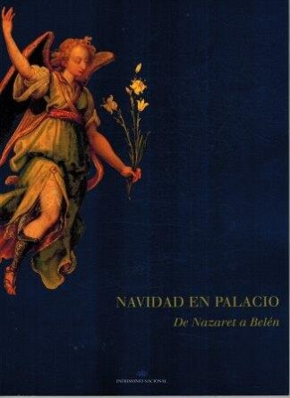 Portada NAVIDAD EN PALACIO. DE NAZARET A BELEN - PATRIMONIO NACIONAL - PATRIMONIO NACIONAL