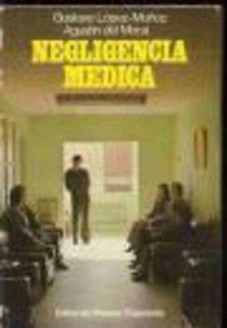 Portada NEGLIGENCIA MEDICA - GUSTAVO LOPEZ MUÑOZ Y AGUSTIN DEL MORAL - PRENSA ESPAÑOLA