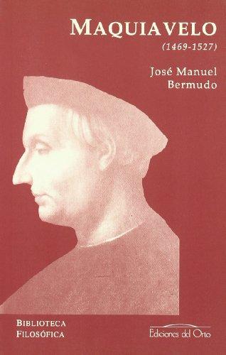 Portada NICOLÁS MAQUIAVELO (1469-1527) - JOSÉ MANUEL BERMUDO ÁVILA - EDICIONES DEL ORTO