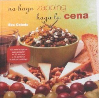 Portada NO HAGA ZAPPING HAGA LA CENA - EVA CELADA - CIRCULO DE LECTORES