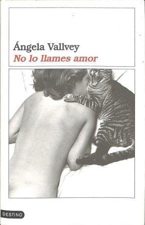 Portada NO LO LLAMES AMOR - ANGELA VALLVEY - BOOKET