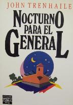 Portada NOCTURNO PARA EL GENERAL - JOHN TRENHAILE - PLAZA Y JANES