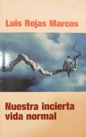 Portada NUESTRA INCIERTA VIDA NORMAL. RETOS Y OPORTUNIDADES - LUIS ROJAS MARCOS - EL PAIS