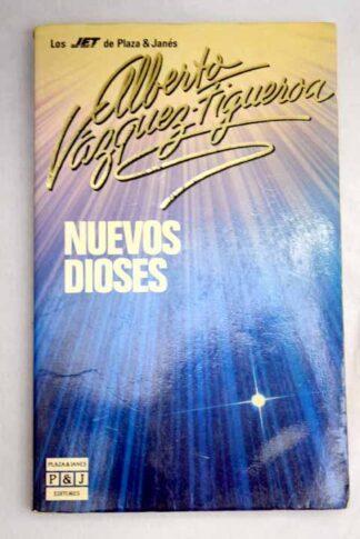 Portada NUEVOS DIOSES - ALBERTO VAZQUEZ FIGUEROA - PLAZA Y JANES