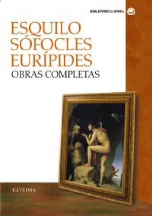Portada OBRAS COMPLETAS - ESQUILO / SÓFOCLES / EURÍPIDES - CATEDRA