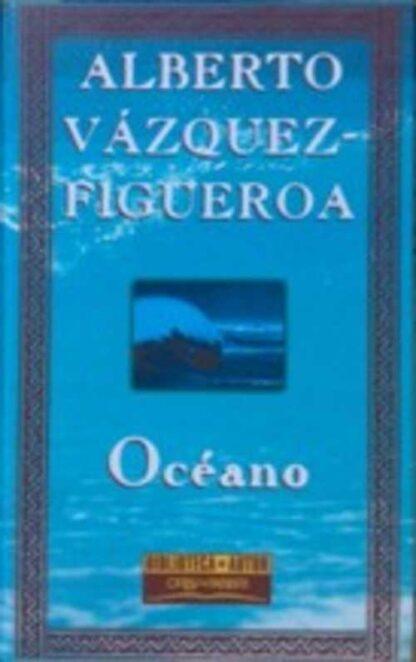 Portada OCEANO - ALBERTO VAZQUEZ-FIGUEROA - ORBIS FABBRI