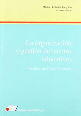Portada ORGANIZACION GESTION CENTRO EDUCATIVO - MANUEL LORENZO DELGADO  - ED UNIVERSITARIAS