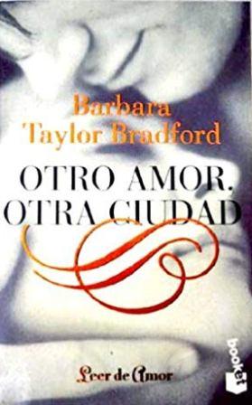 Portada OTRO AMOR OTRA CIUDAD - BARBARA TAYLOR BRADFORD - BOOKET