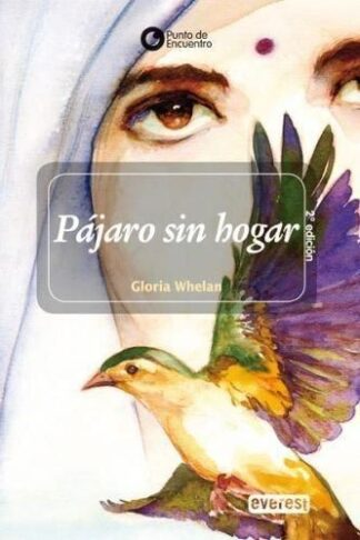 Portada PAJARO SIN HOGAR - GLORIA WHELAN - EVEREST