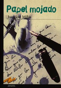 Portada PAPEL MOJADO - JUAN JOSE MILLAS - ANAYA
