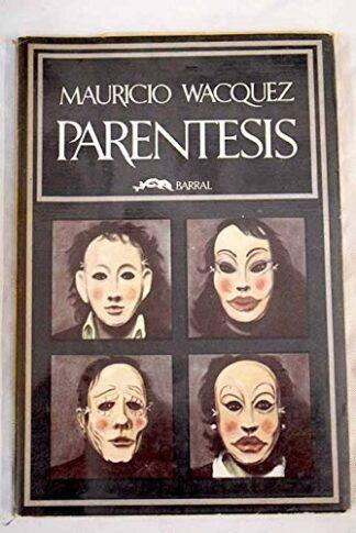 Portada PARENTESIS - MAURICIO WACQUEZ - BARRAL EDITORES