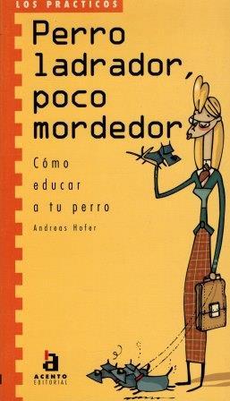 Portada PERRO LADRADOR POCO MORDEDOR - ANDREAS HOFER  - ACENTO