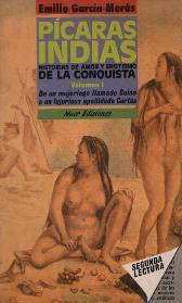Portada PICARAS INDIAS. HISTORIAS DE AMOR Y EROTISMO DE LA CONQUISTA VOLUMEN I - EMILIO GARCIA MERAS - NUER