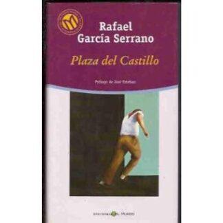 Portada PLAZA DEL CASTILLO - RAFAEL GARCÍA SERRANO - MILLENIUM EL MUNDO
