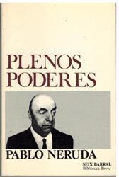 Portada PLENOS PODERES - PABLO NERUDA - SEIX BARRAL