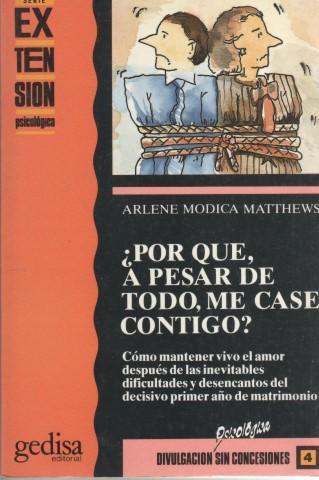 Portada POR QUE A PESAR DE TODO ME CASE CONTIGO? - ARLENE MODICA MATTHEWS - GEDISA