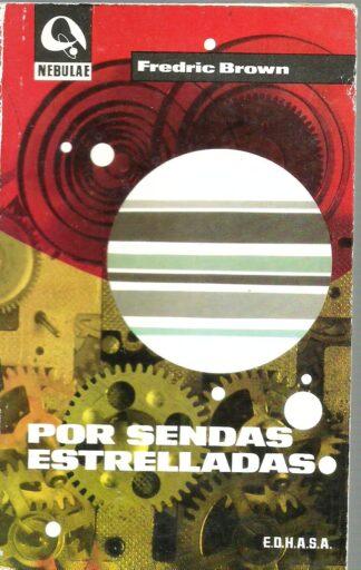 Portada POR SENDAS ESTRELLADAS - FREDRIC BROWN - EDHASA