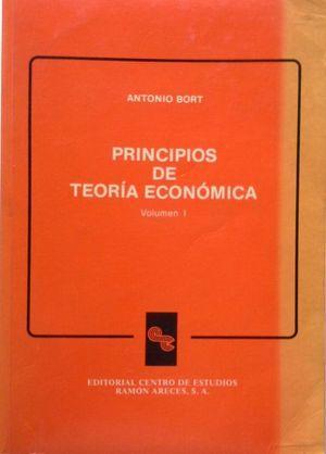 Portada PRINCIPIOS DE TEORIA ECONOMICA. VOLUMEN 1 - ANTONIO BORT - RAMON ARECES