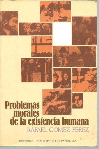 Portada PROBLEMAS MORALES DE LA EXISTENCIA HUMANA - RAFAEL GOMEZ PEREZ - MAGISTERIO ESPAÑOL