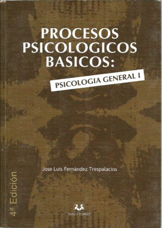 Portada PROCESOS PSICOLOGICOS BASICOS: PSICOLOGIA GENERAL I - JOSE LUIS FERNANDEZ TRESPALACIOS - SANZ Y TORRES