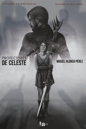 Portada PROTECTORES DE CELESTE - MIGUEL ALONSO PEREZ - LEIBROS
