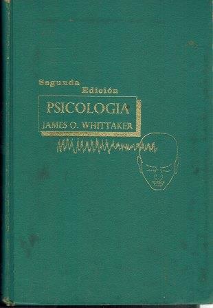 Portada PSICOLOGIA  SEGUNDA EDICION - JAMES O WHITTAKER - INTERAMERICANA