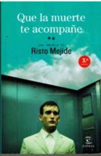 Portada QUE LA MUERTE TE ACOMPAÑE - RISTO MEJIDE - ESPASA