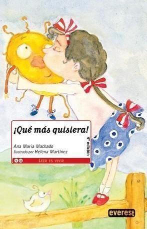 Portada QUE MAS QUISIERAS - ANA MARIA MACHADO - EVEREST