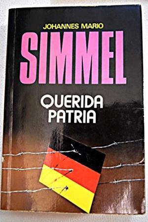 Portada QUERIDA PATRIA - JOHANNES MARIO SIMMEL - BRUGUERA