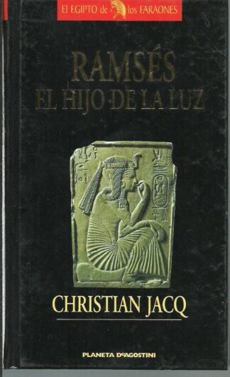 Portada RAMSES EL HIJO DE LA LUZ - CHRISTIAN JACQ - PLANETA DEAGOSTINI
