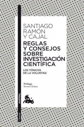 Portada REGLAS Y CONSEJOS SOBRE INVESTIGACIÓN CIENTÍFICA - SANTIAGO RAMÓN Y CAJAL - ESPASA CALPE