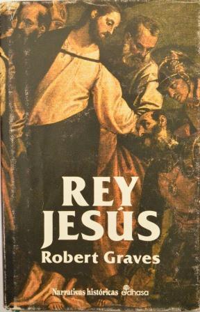 Portada REY JESUS - ROBERT GRAVES - EDHASA