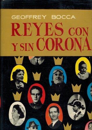 Portada REYES CON Y SIN CORONA - GEOFFREY BOCCA - LUIS DE CARALT