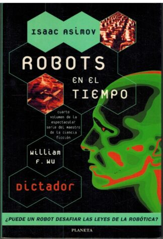 Portada ROBOTS EN EL TIEMPO. DICTADOR - WILLIAM F. WU - PLANETA