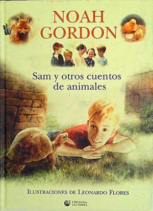 Portada SAM Y OTROS CUENTOS DE ANIMALES - NOAH GORDON - CIRCULO DE LECTORES