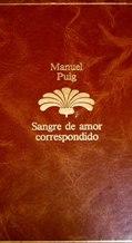 Portada SANGRE DE AMOR CORRESPONDIDO - MANUEL PUIG - SEIX BARRAL