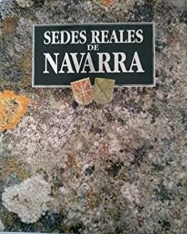 Portada SEDES REALES DE NAVARRA - LUIS JAVIER FORTUN - GOBIERNO DE NAVARRA
