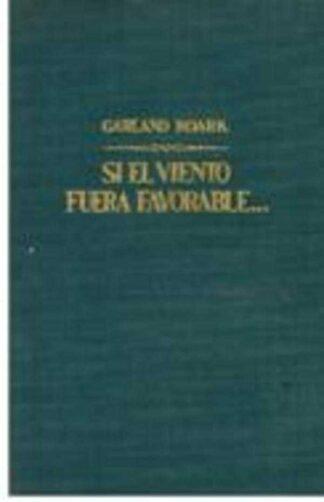 Portada SI EL VIENTO FUERA FAVORABLE - GARLAND ROARK - PLANETA