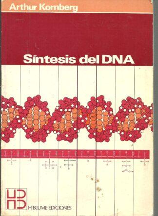 Portada SINTESIS DEL DNA - ARTHUR KORNBEGAR - H BLUME