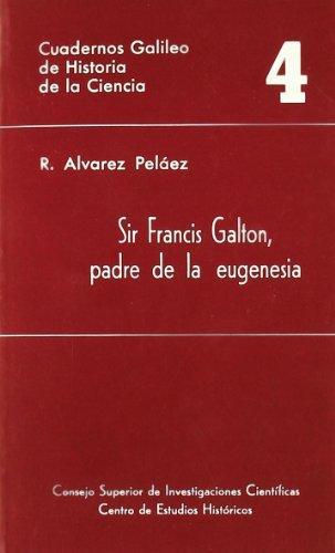Portada SIR FRANCIS GALTON PADRE DE LA EUGENESIA - RAQUEL ALVAREZ PELAEZ - CONSEJO SUPERIOR DE INVESTIGACIONES CIENTIFICAS
