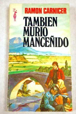 Portada TAMBIEN MURIO MANCEÑIDO - RAMON CARNICER - EDICIONES G.P